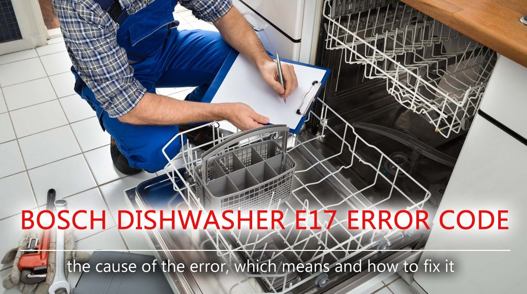 Bosch Dishwasher E17 Error Code If You See The E17 Error On Your Dishwasher Display Do Not Despair This Error May Indicat Bosch Dishwashers Bosch Error Code