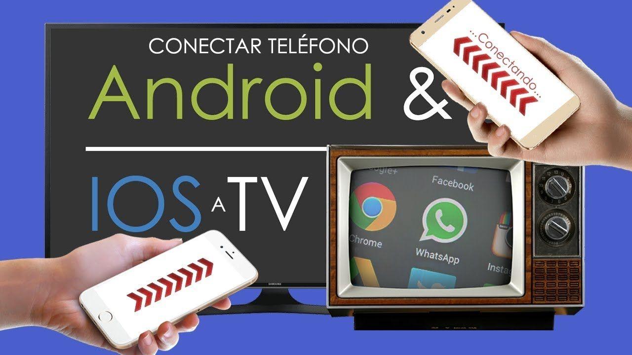 Conectar Telã Fono Android O Ios A Tv Antigua O Nueva Como Ver Pantalla De Celular En Televisiã N Youtube Tv Smart Tv Android