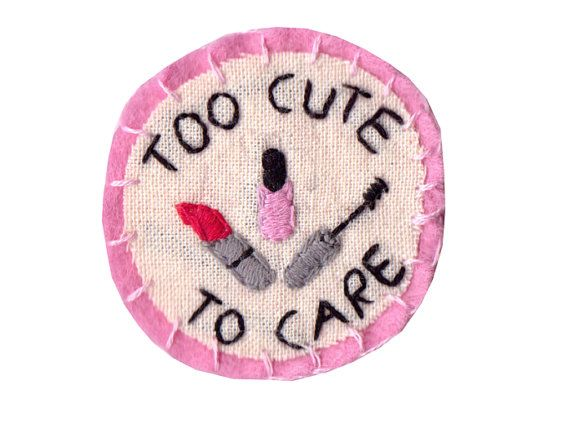 Too Cute To Care Patch by Hanecdote on Etsy, £7.00