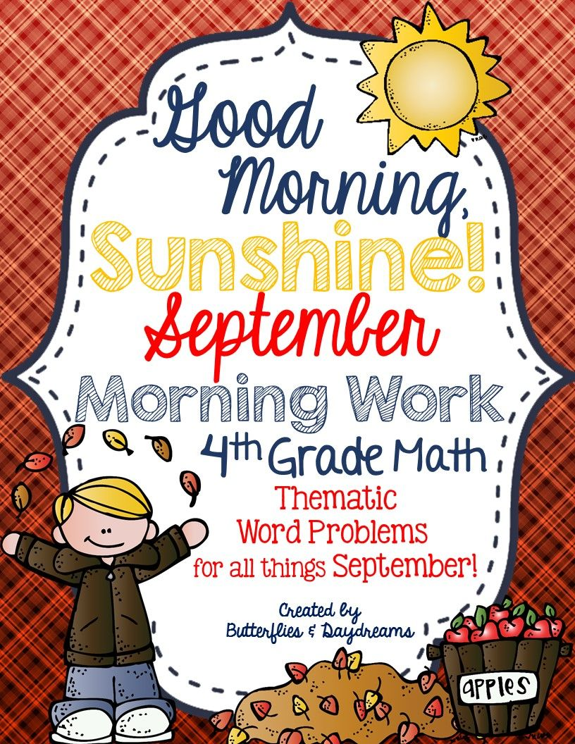Good Morning Sunshine 4th Grade Math Morning Work For The Month Of September Thematic Word Problems All Math Morning Work Morning Work Narrative Writing Unit [ 1056 x 816 Pixel ]