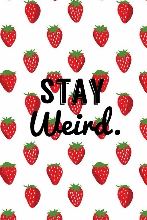 Stay Weird Wallpaper IPhone 4 By Christy Kim