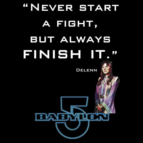 Babylon 5 - Never start a fight (for dark backgrounds) T-Shirts & Hoodies by sandnotoil | Redbubble