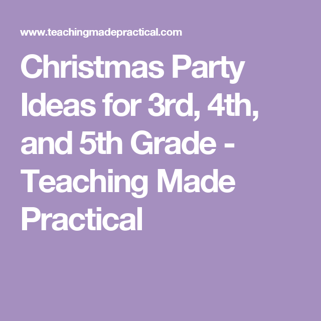 5th Grade Christmas Party Ideas Part - 43: Christmas Party Ideas For 3rd, 4th, And 5th Grade - Teaching Made Practical