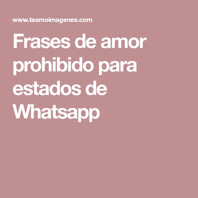 Frases De Amor Prohibido Para Estados De Whatsapp Frases Pinterest