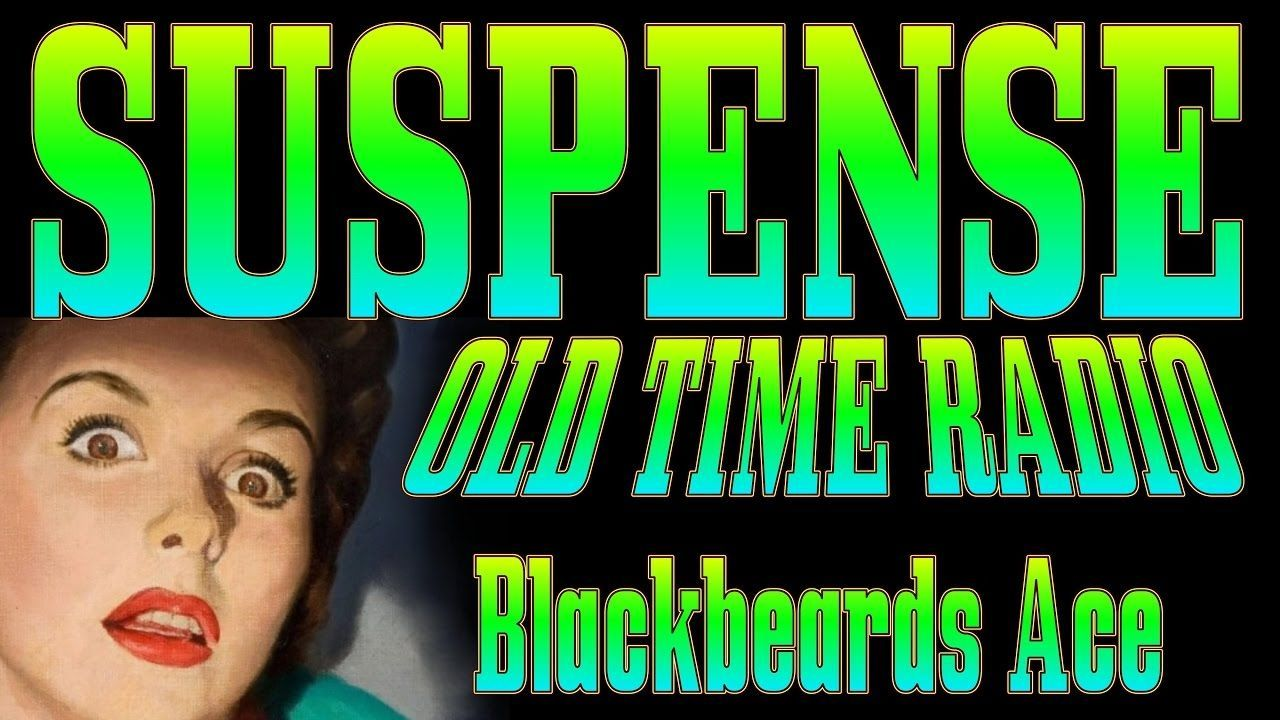 SUSPENSE Radio Drama! Blackbeards Ace #oldtimeradiogoldenage