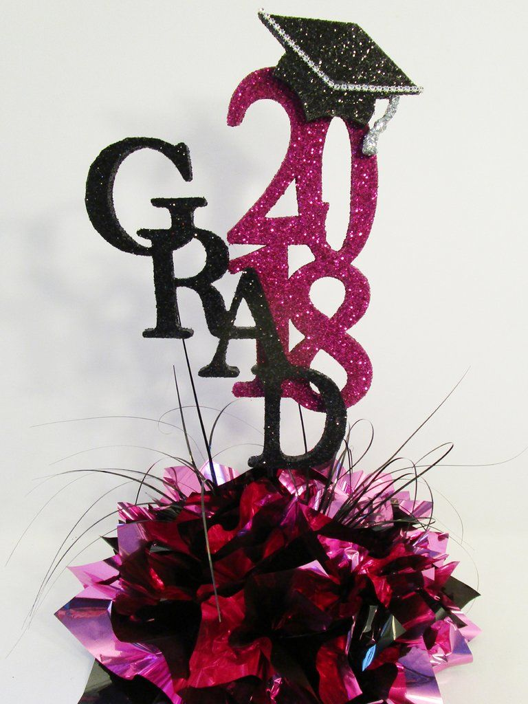 Graduation 2018 Centerpiece And Cutouts Graduation Ideas