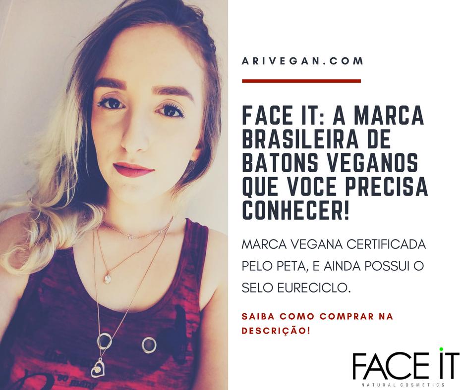 88b8e9241a2d0 A Face It é uma marca brasileira de batons veganos, super engajada com a  causa