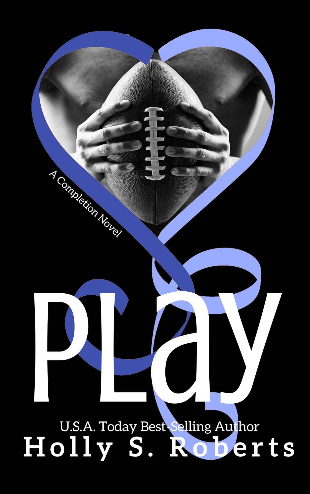 Play Book 1) Kindle edition by Holly S