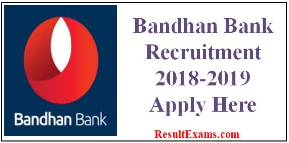 bandhan bank recruitment 2018 2019 bandhan bank recruitment 2017 in