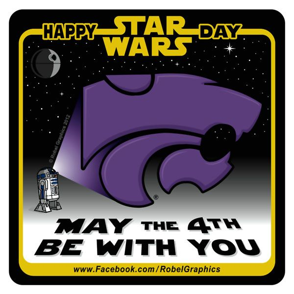 Star Wars Day K-State Powercat posted on my Robel Graphics Facebook page. (I know it's not a real holiday, but I'm a Star Wars geek AND a Cat Fan.)