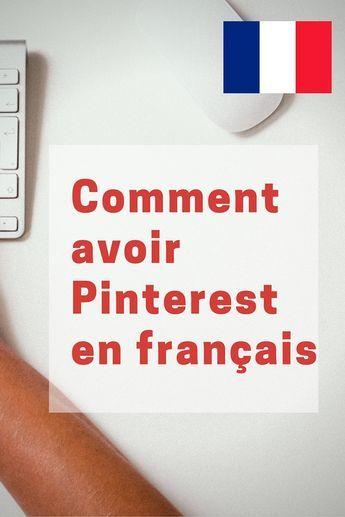 Comment Avoir Pinterest en Français   Astuce pinterest