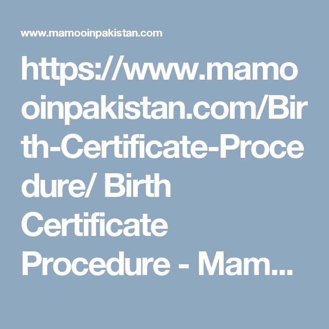 https://www.mamooinpakistan.com/Birth-Certificate-Procedure/ Birth ...