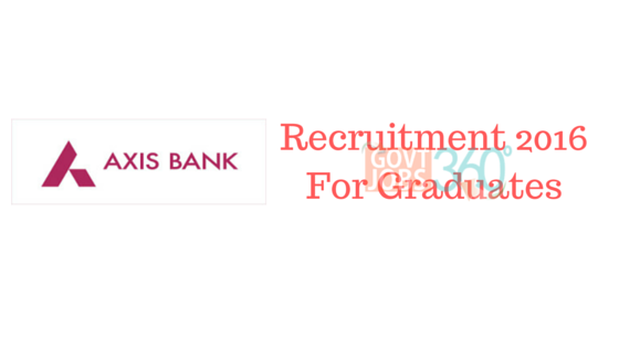 Axis Bank Recruitment 2016 For Graduates