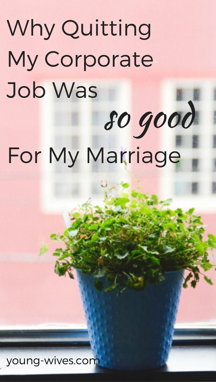 Why Quitting My Corporate Job Was So Good For My Marriage