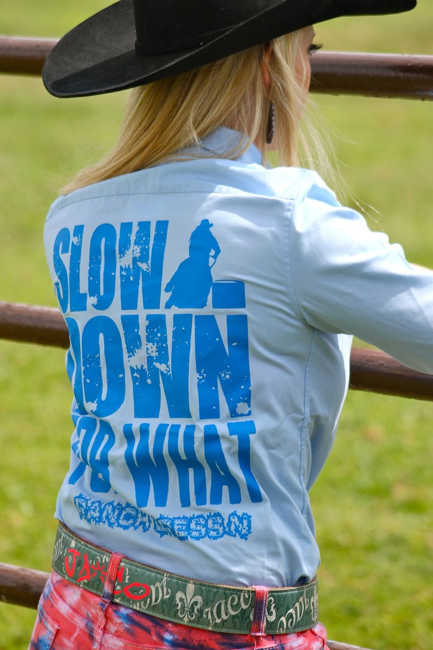 Slow Down For What Baby Blue Rodeo Shirt Ranch Dressn Ranch