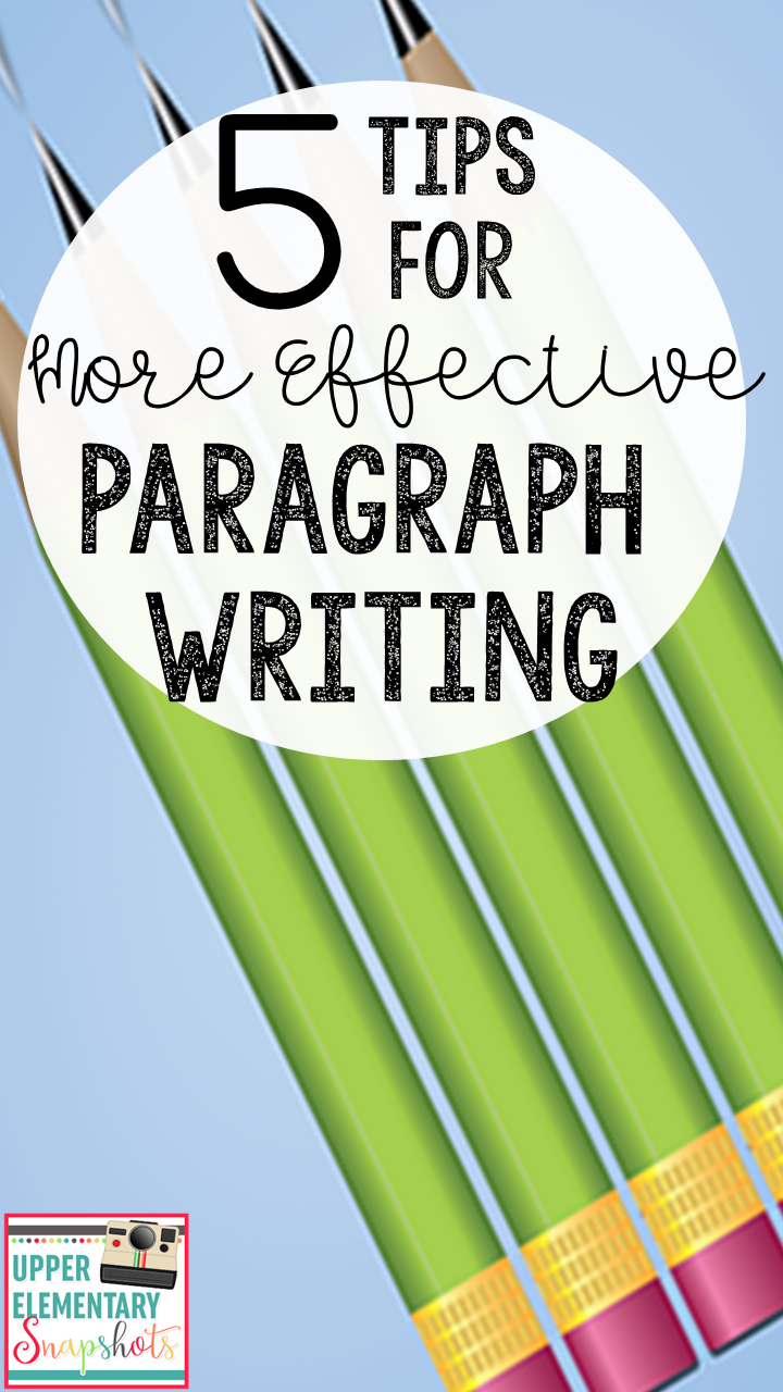 5 Tips For More Effective Paragraph Writing Paragraph Writing Teaching Paragraph Writing Teaching Paragraphs [ 1280 x 720 Pixel ]