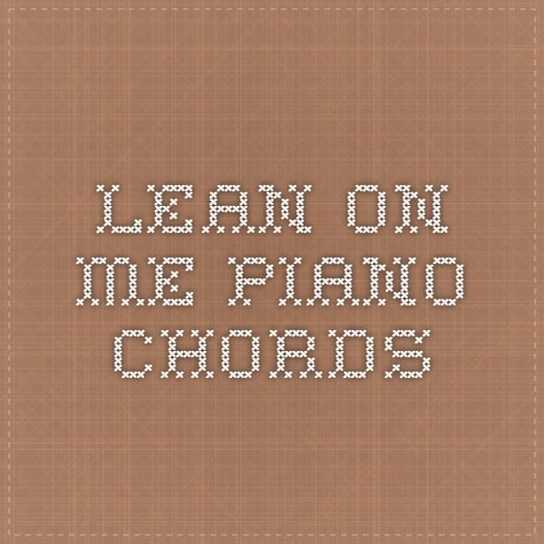 Lean On Me Piano Chords Piano Pinterest Pianos Music Film And