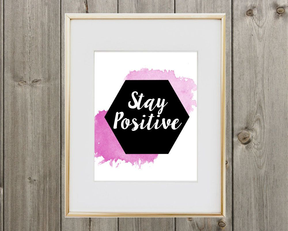 Digital Quote Stay Positive 8x10 Instant Download by SweetSimplePrints on Etsy