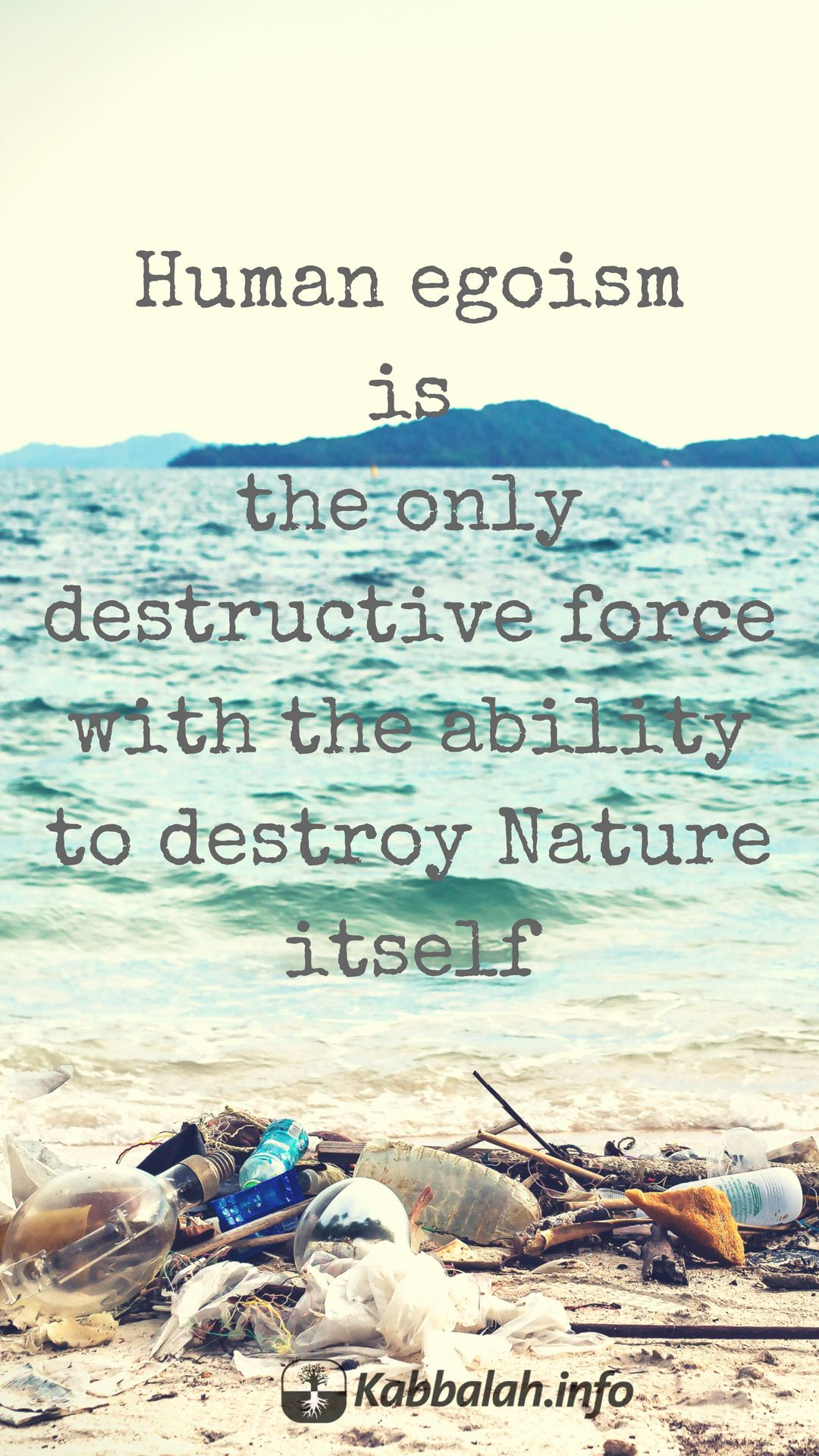 Human Egoism Is The Only Destructive Force With The Ability To