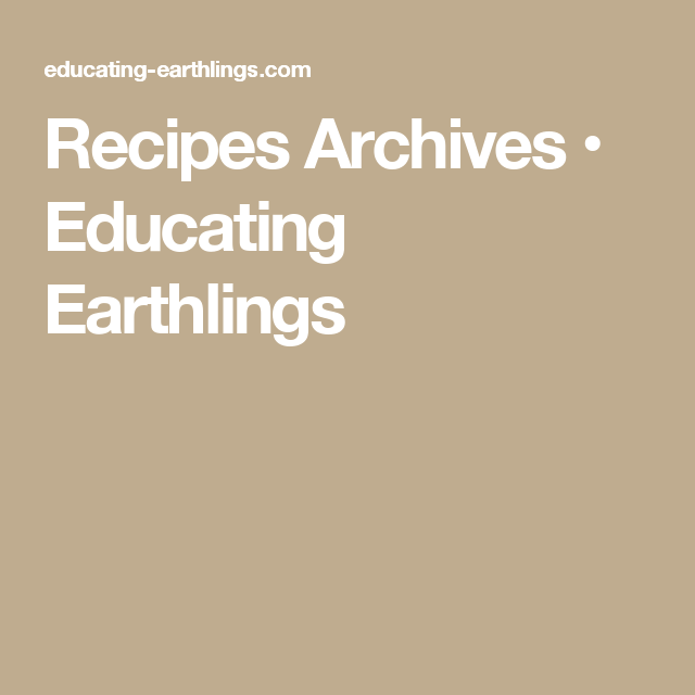 Recipes Archives • Educating Earthlings