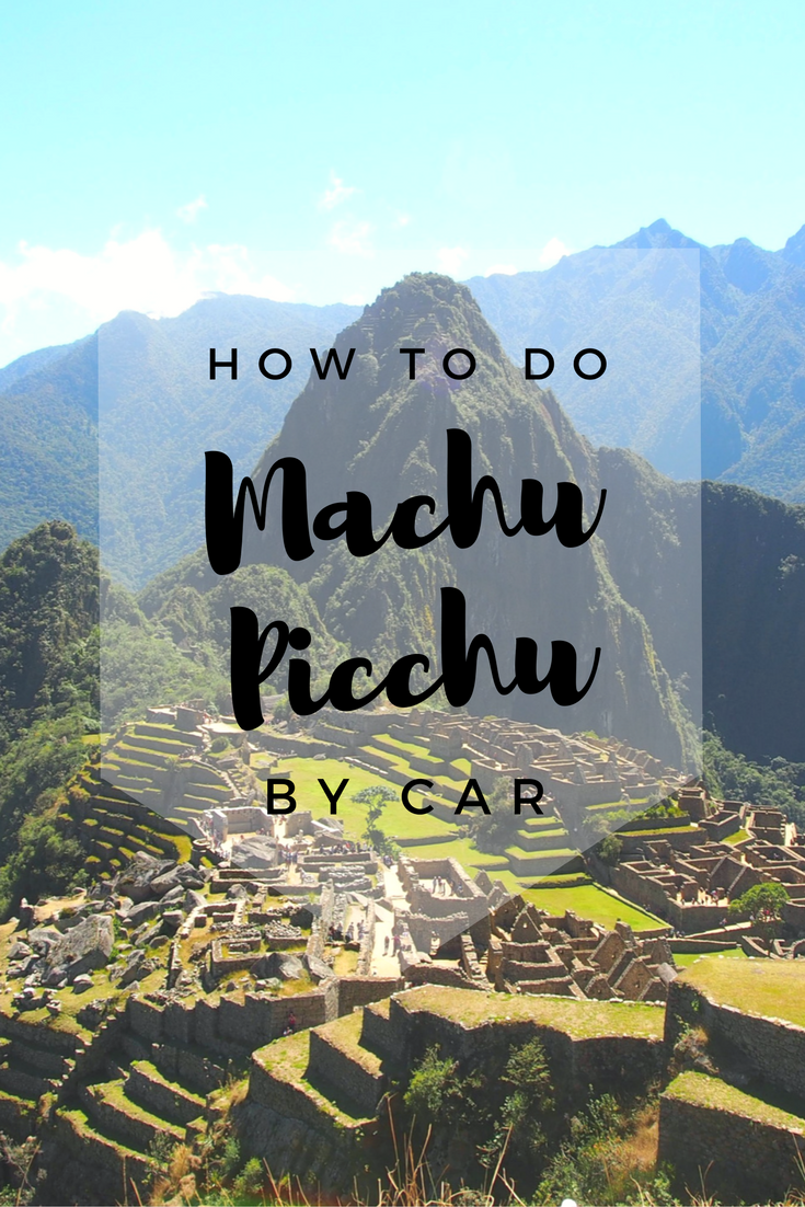 How to do Machu Picchu tour by car? Find out