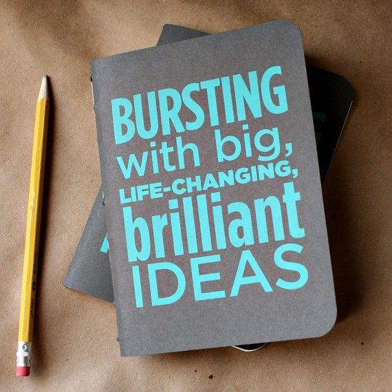 Bursting With Big, Life-Changing, Brilliant Ideas