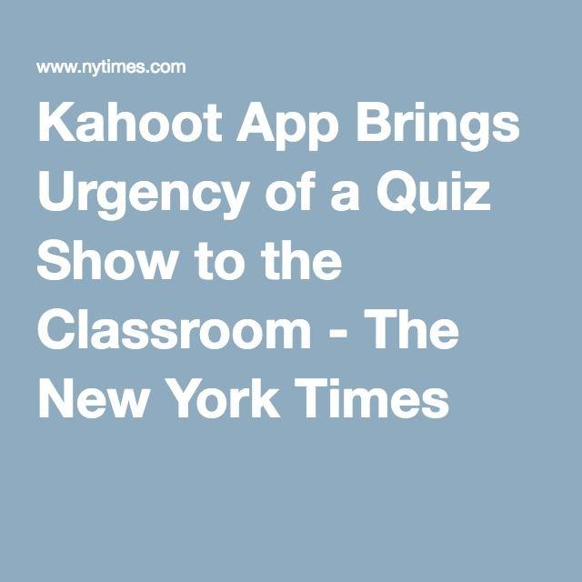 Kahoot App Brings Urgency Of A Quiz Show To The Classroom Kahoot