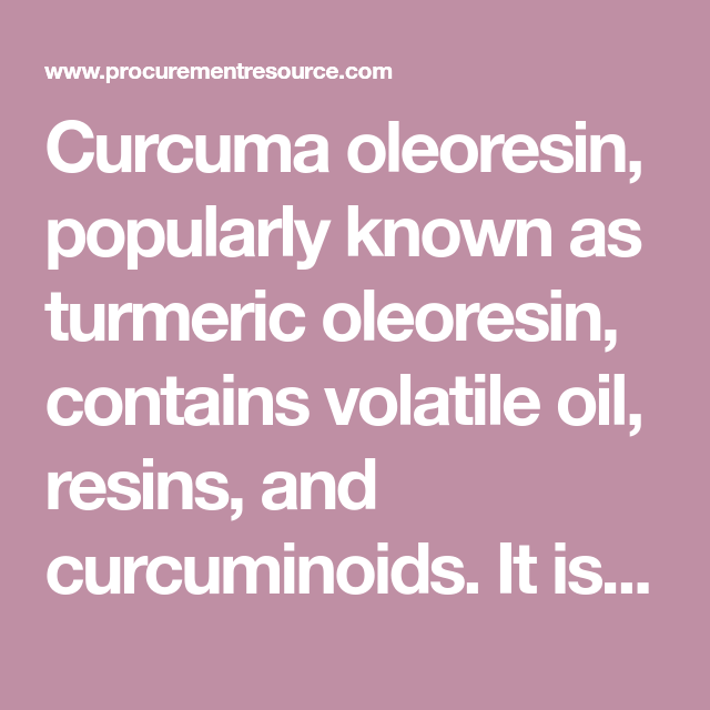 Curcuma Oleoresin Popularly Known As Turmeric Oleoresin Contains Volatile Oil Resins And Cur Turmeric Drying Herbs Resin