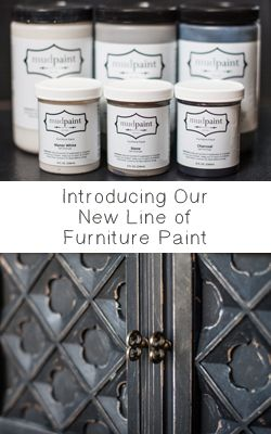 Introducing Our New Line of Vintage Furniture Paint – Mudpaint, creamy, durable, excellent coverage.  Perfect for antiquing and distressing. www.mudpaint.com