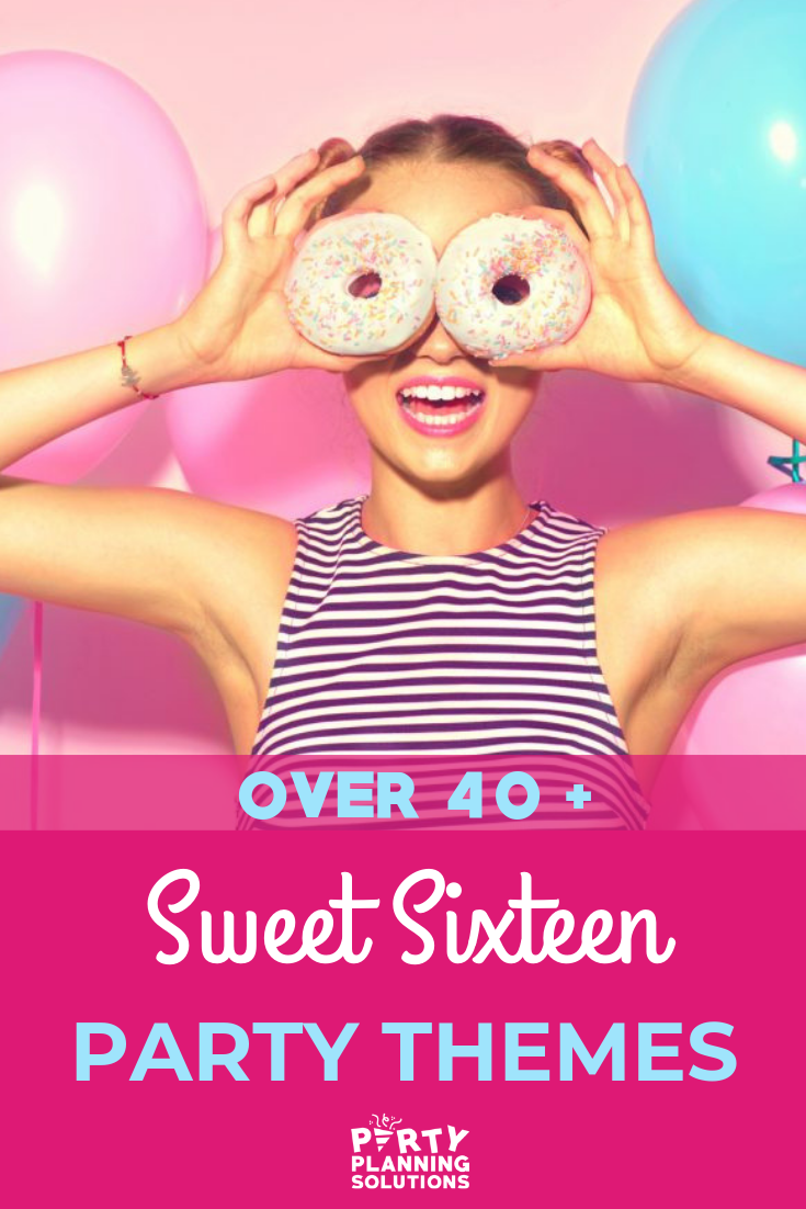 Your Girl Will Love These Sweet 16 Party Themes Sweet 16 Party Themes Sweet 16 Parties Sweet 16 Party Invitations