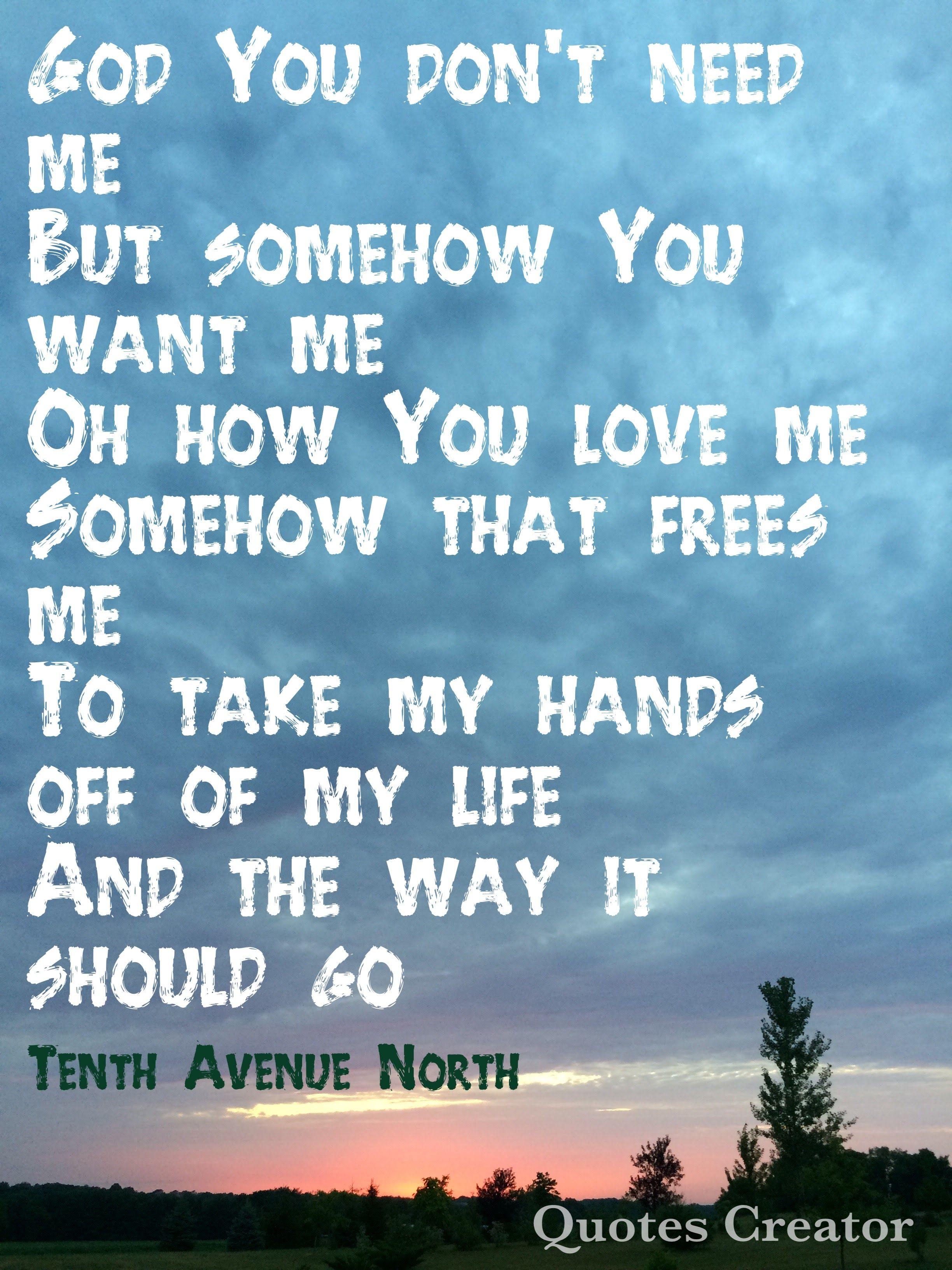 This From The Song Control By Tenth Avenue North So Beautiful