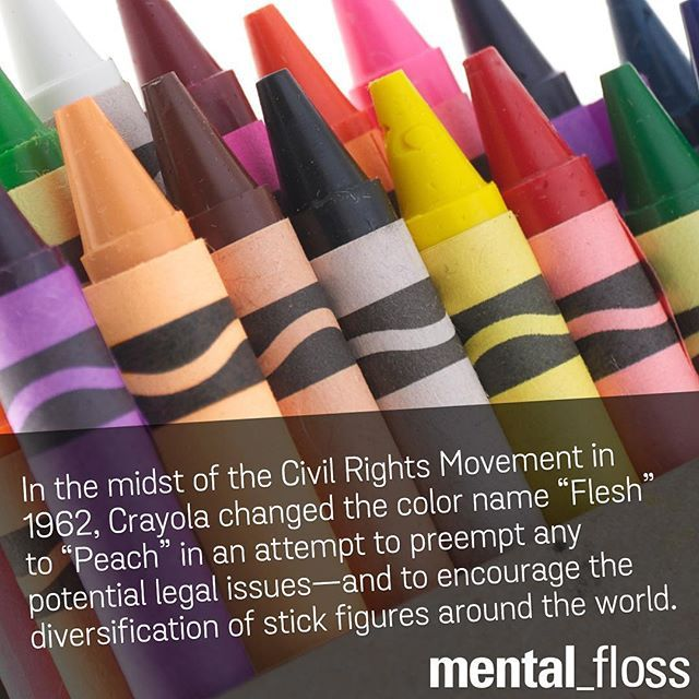 """In the midst of the Civil Rights Movement in 1962, Crayola changed the color name """"Flesh"""" to """"Peach"""" in an attempt to preempt any potential legal issues- and to encourage diversification of stick figures around the world. meantal_floss"""