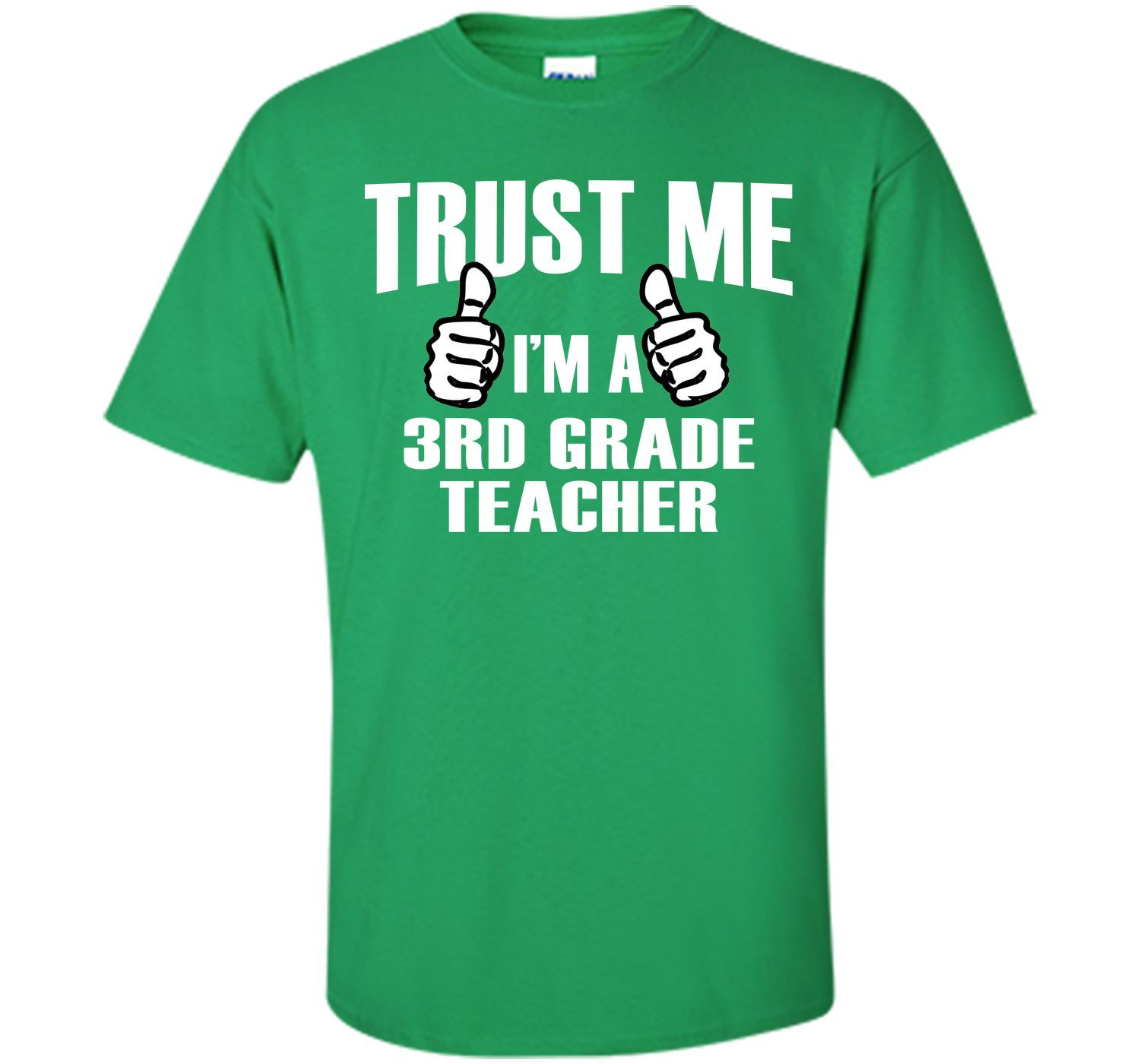 Trust Me I'm A 3rd Grade Teacher - Tshirts & Accessories T-Shirt