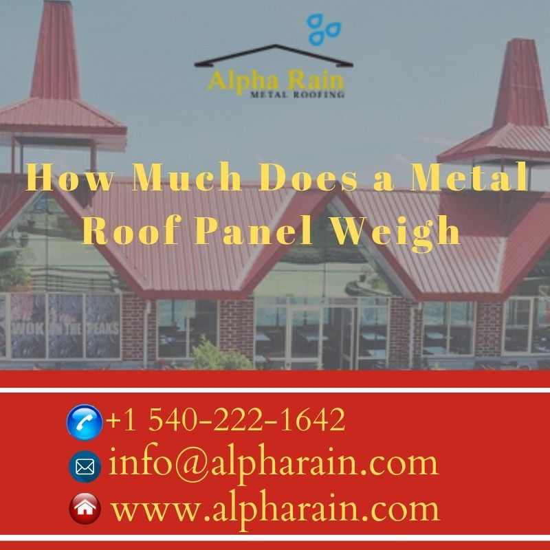 How Much Does A Metal Roof Panel Weigh Metal Roof Panels Roof Panels Metal Roof