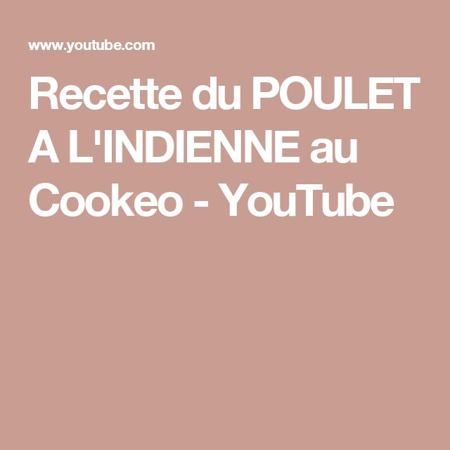 Recette du POULET A L\u0027INDIENNE au Cookeo , YouTube