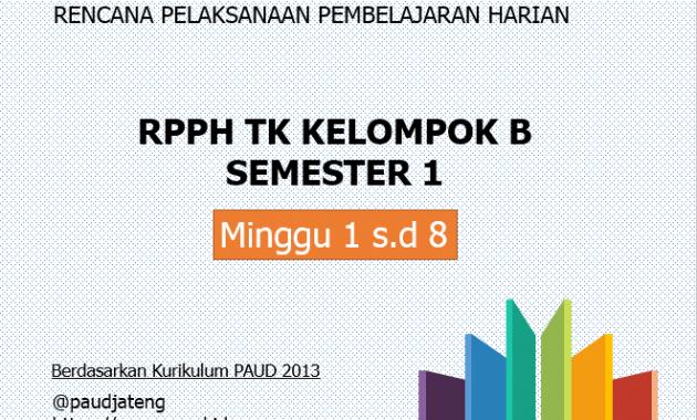 Rkh Tk B Semester 1 Rpph Tk B Smt 1 Minggu 1 8 Kurikulum Belajar Minggu