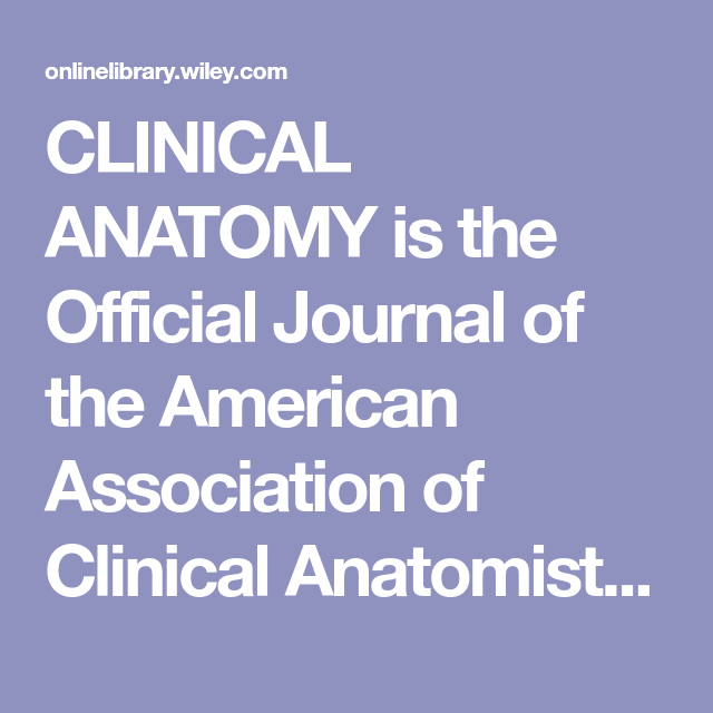 Clinical Anatomy Is The Official Journal Of The American Association