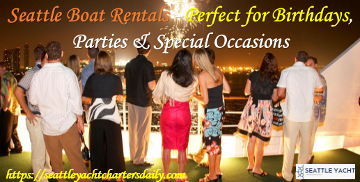 Seattle Boat Rentals Perfect for Birthdays Parties Special