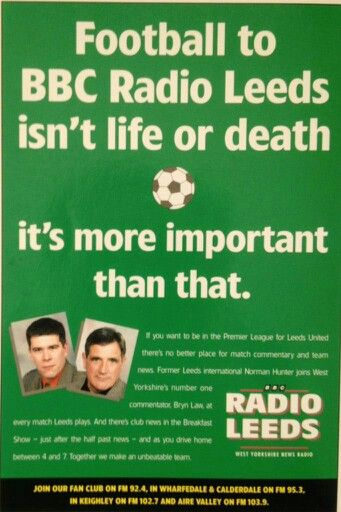 Advertisement For Bbc Radio Leeds In 1996 With Leeds United S Norman Hunter And Bryn Law Bbc Radio Radio Leeds United
