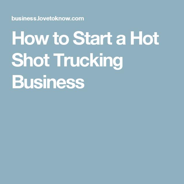 How To Start A Hot Shot Trucking Business