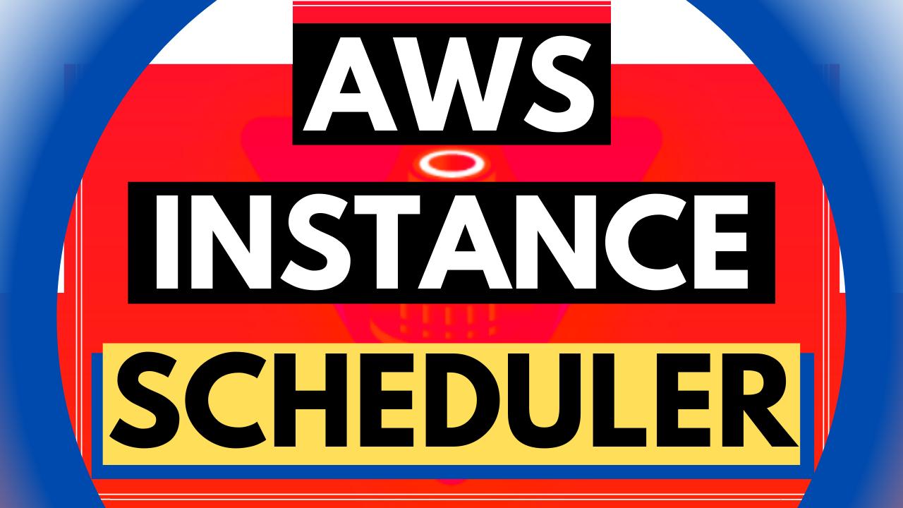 AWS EC2 Instance Scheduler Automate EC2 and RDS Instances