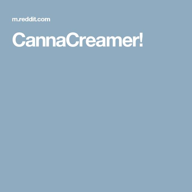 CannaCreamer!