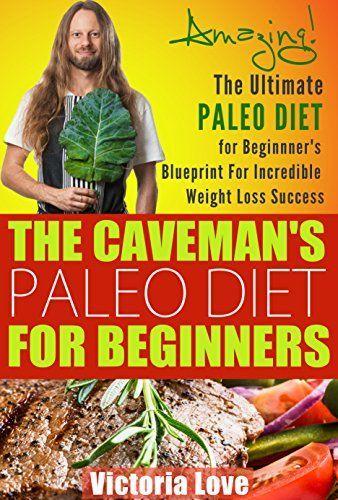 Paleo the cavemans paleo diet for beginners amazing the ultimate paleo the cavemans paleo diet for beginners amazing the ultimate paleo diet for malvernweather Gallery