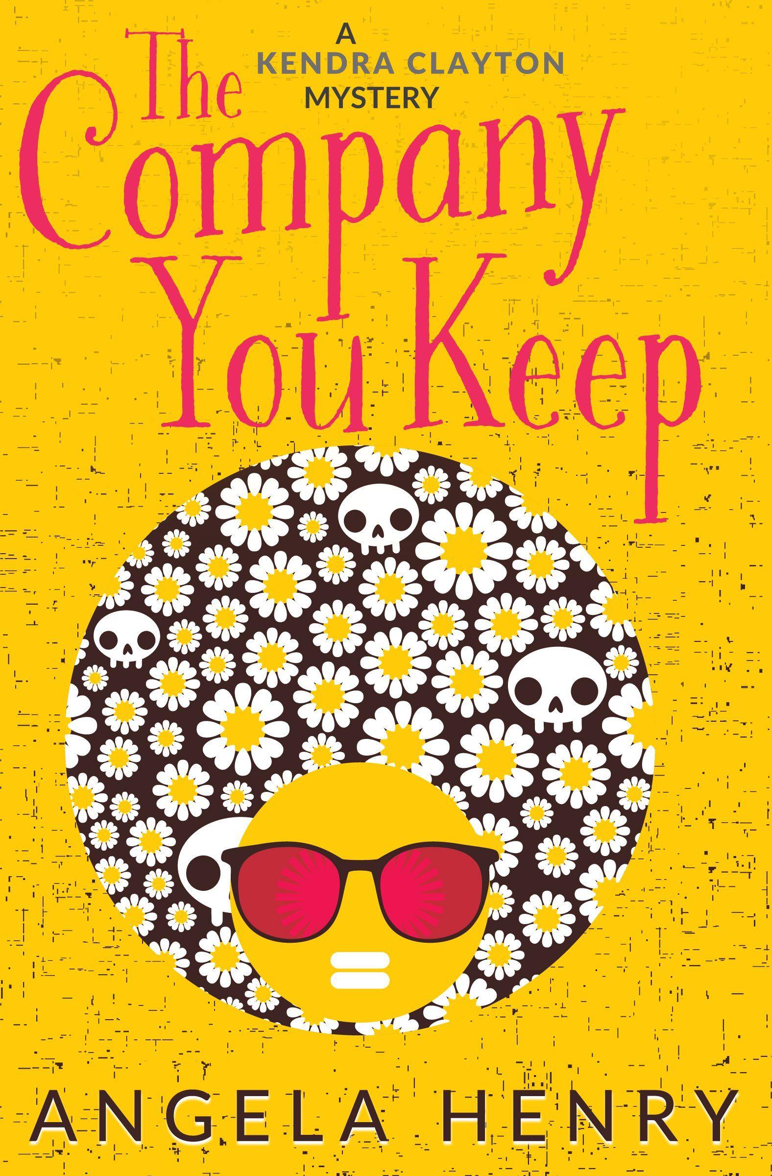 The Company You Keep (Kendra Clayton Series Book 1) - Kindle edition by  Angela