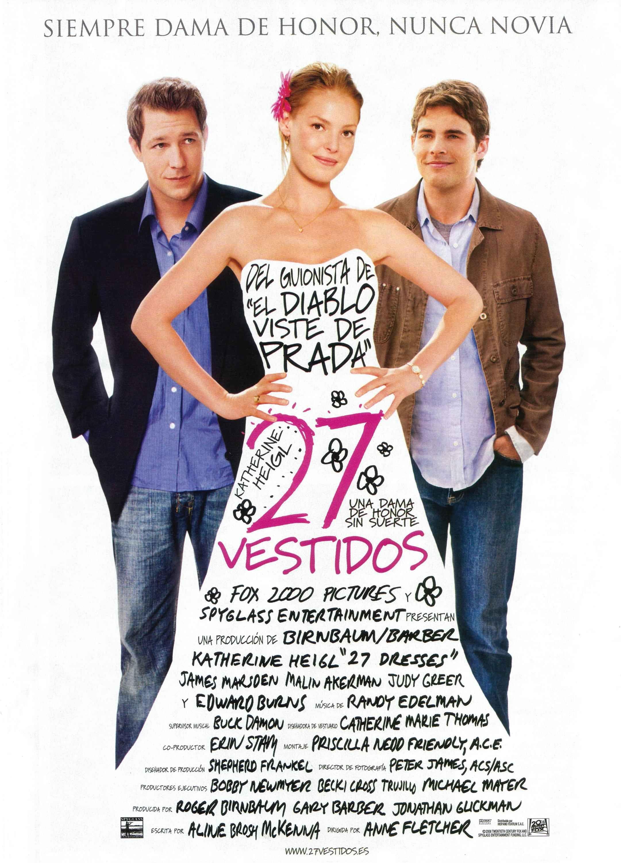 2008 27 Vestidos 27 Dresses Peliculas Comedia Romantica Peliculas 27 Vestidos