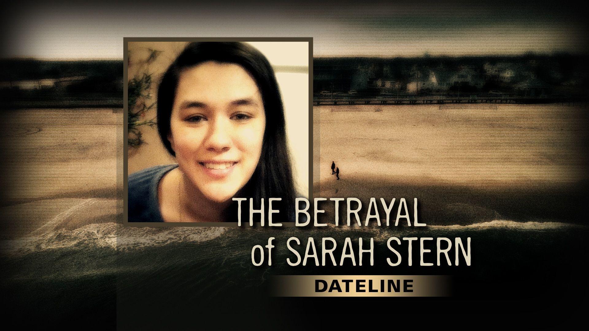Watch Dateline Episode The Betrayal Of Sarah Stern Nbc Com Betrayal True Crime Episode