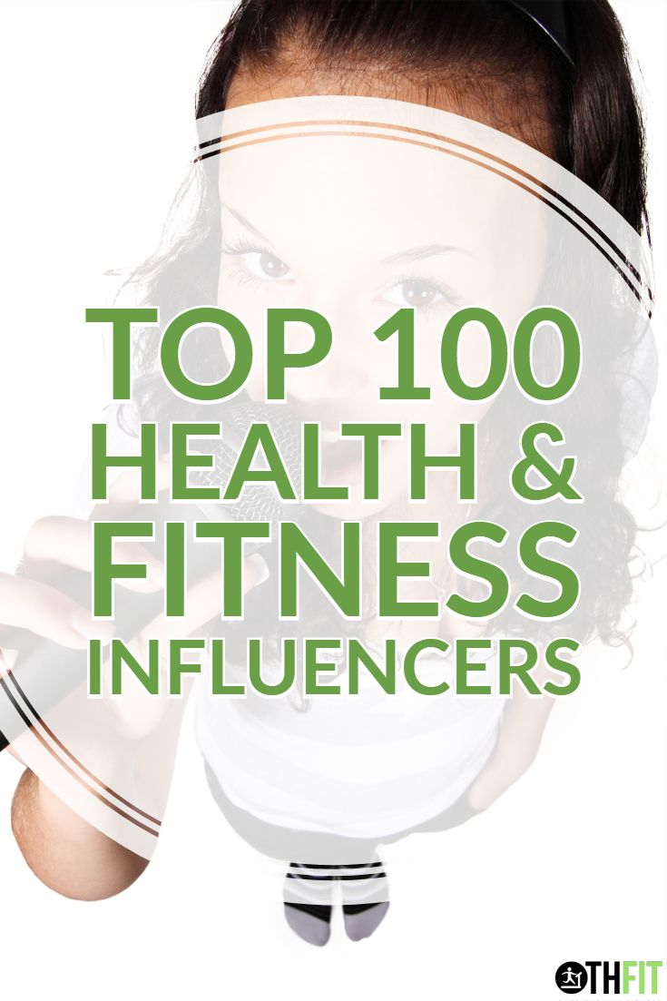 Top 100 Health and Fitness Influencers for 2019 Health
