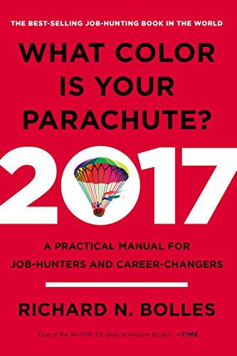 Read What Color Is Your Parachute 2017 A Practical Manual For Job Hunters And Career Changers Free Are You Searching F Marketing Jobs Career Books Job Hunting