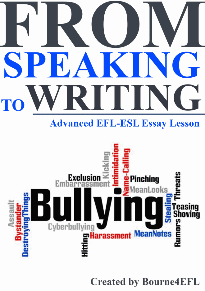 Bibliography Essay Advanced Efl Essay Lesson Bullying This From Speaking To Writing Essay  Lesson For Advanced Eflesl Learners Takes Your Students From A Discussion  About  Essay On Gay Marriage also Essay On Ethics Advanced Efl Essay Lesson Bullying This From Speaking To Writing  Argumentative Essay On Euthanasia