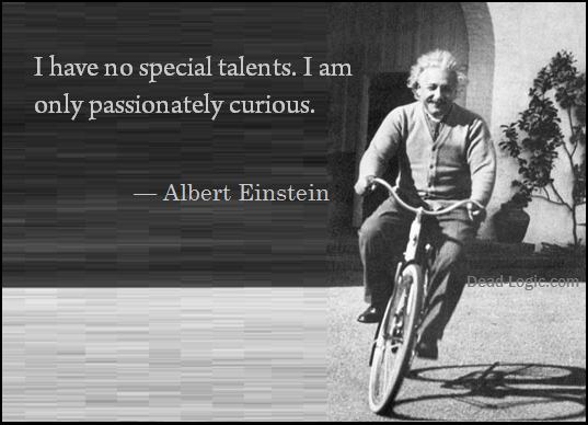 Albert Einstein Quote I Have No Special Talents I Am Only Passionately Curious Read More Quotes From Albert Einste Albert Einstein Einstein Quotes Einstein